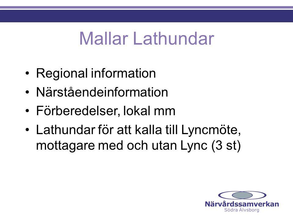 Mallar Lathundar Regional information Närståendeinformation Förberedelser, lokal mm Lathundar för att kalla till Lyncmöte, mottagare med och utan Lync (3 st)
