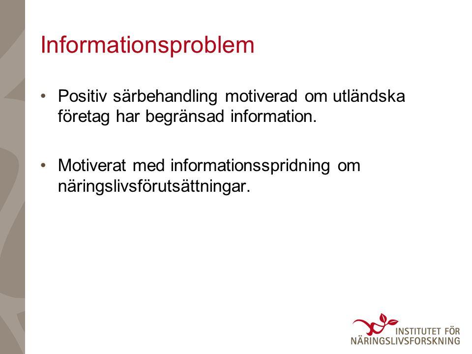 Informationsproblem Positiv särbehandling motiverad om utländska företag har begränsad information.