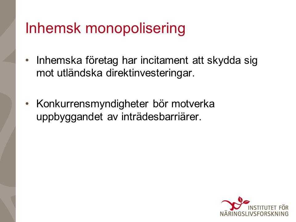 Inhemsk monopolisering Inhemska företag har incitament att skydda sig mot utländska direktinvesteringar.