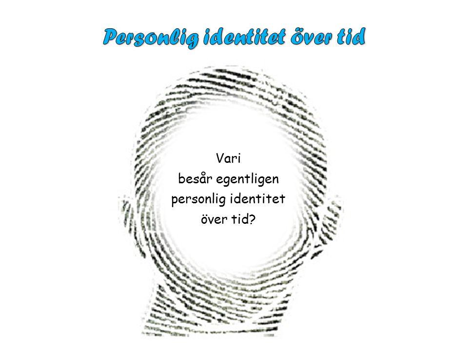 Vari besår egentligen personlig identitet över tid