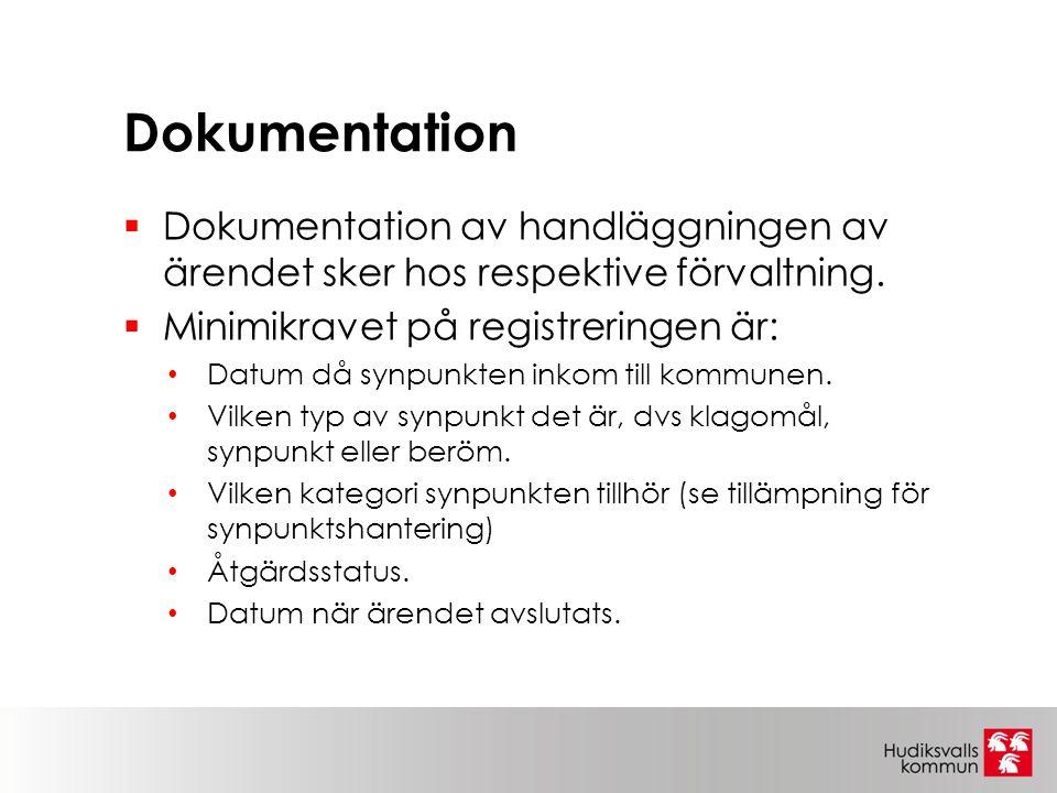 Dokumentation  Dokumentation av handläggningen av ärendet sker hos respektive förvaltning.  Minimikravet på registreringen är: Datum då synpunkten i