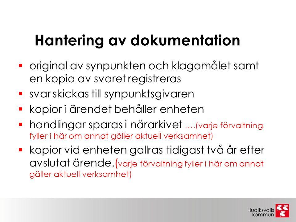 Hantering av dokumentation  original av synpunkten och klagomålet samt en kopia av svaret registreras  svar skickas till synpunktsgivaren  kopior i