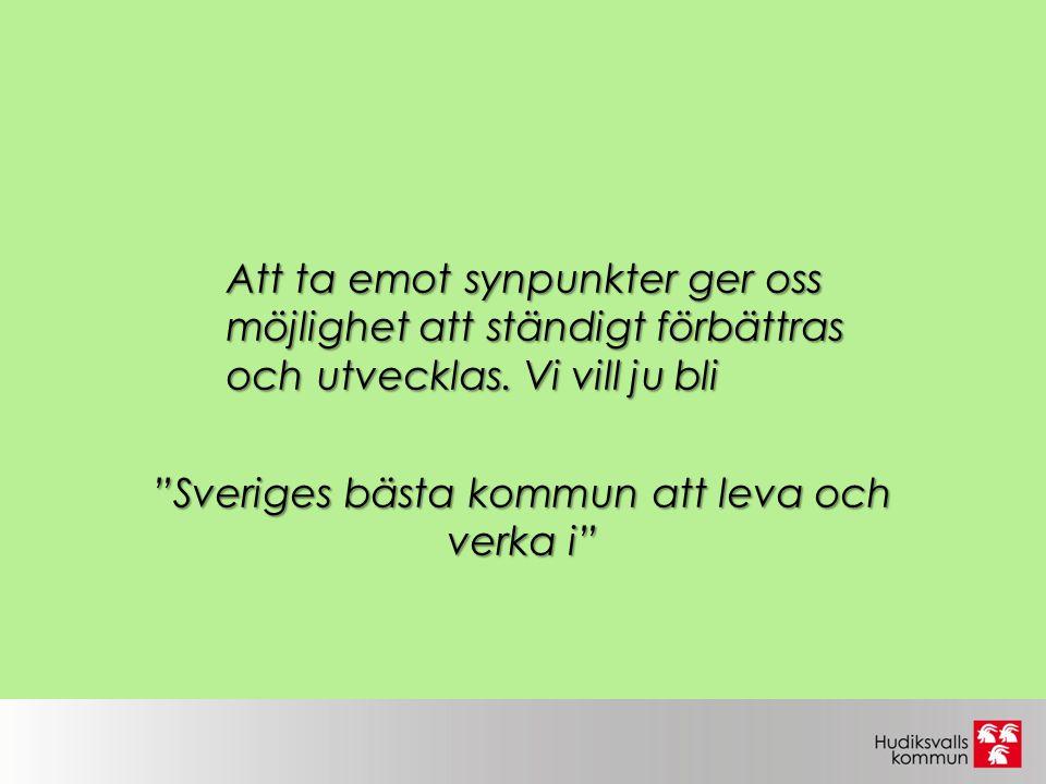 """Att ta emot synpunkter ger oss möjlighet att ständigt förbättras och utvecklas. Vi vill ju bli """"Sveriges bästa kommun att leva och verka i"""""""