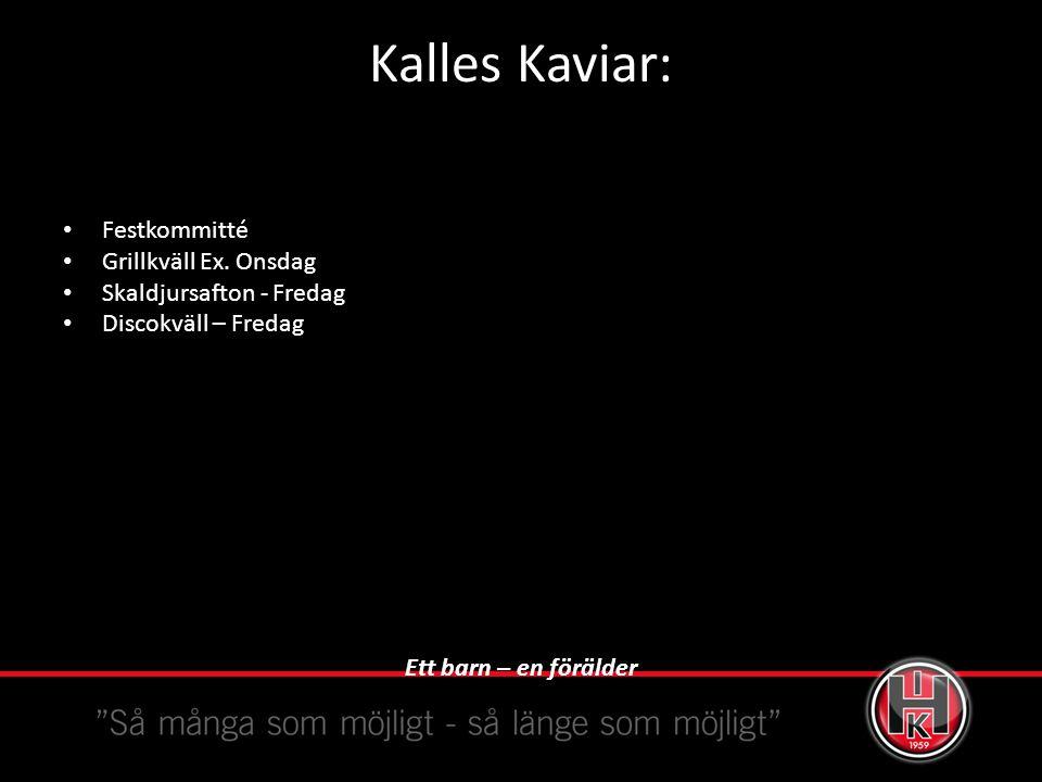 Kalles Kaviar: Festkommitté Grillkväll Ex.