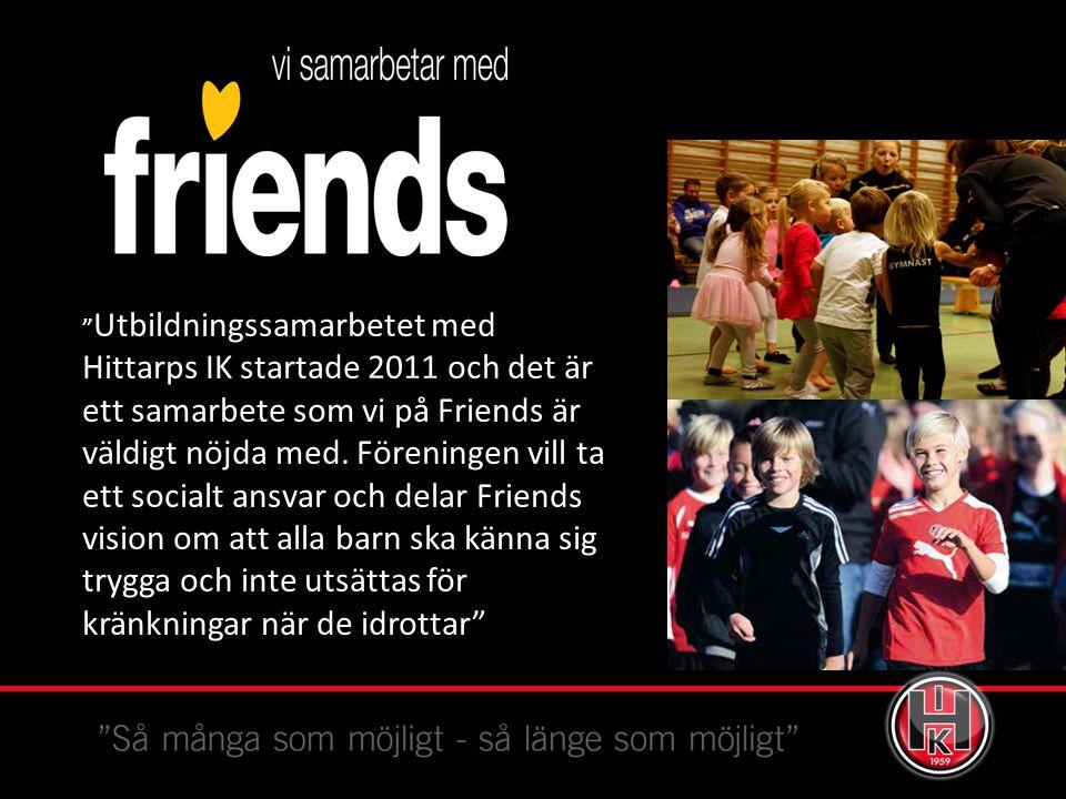 Utbildningssamarbetet med Hittarps IK startade 2011 och det är ett samarbete som vi på Friends är väldigt nöjda med.