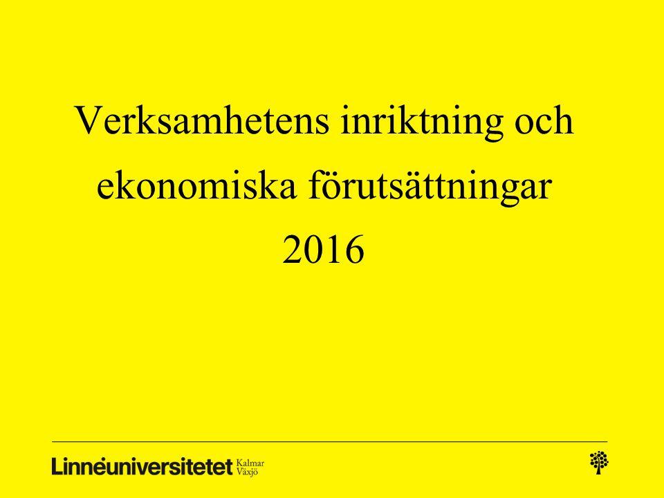 Verksamhetens inriktning och ekonomiska förutsättningar 2016