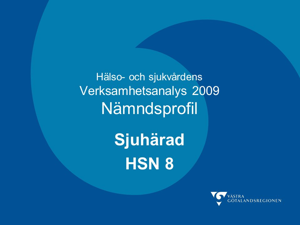 Hälso- och sjukvårdens Verksamhetsanalys 2009 Nämndsprofil Sjuhärad HSN 8