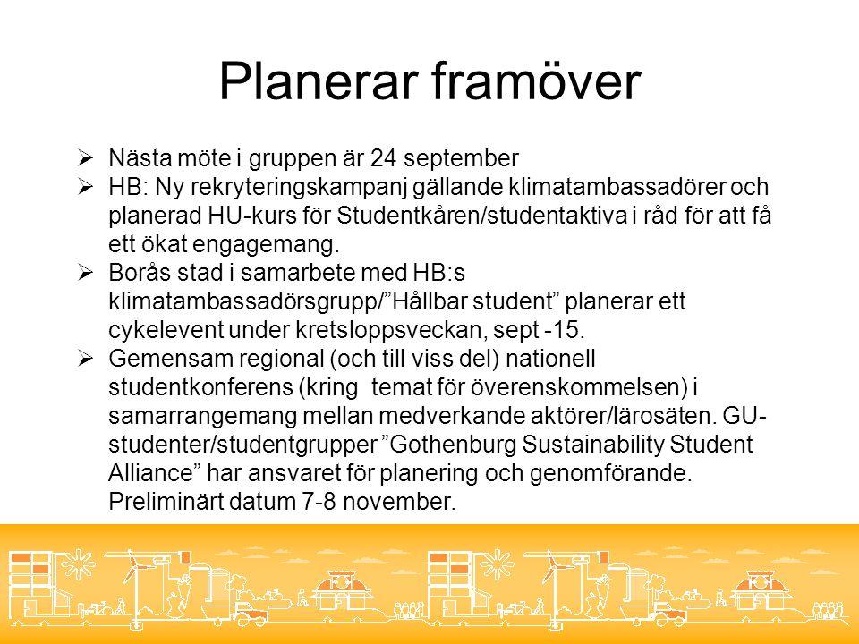 Planerar framöver  Nästa möte i gruppen är 24 september  HB: Ny rekryteringskampanj gällande klimatambassadörer och planerad HU-kurs för Studentkåren/studentaktiva i råd för att få ett ökat engagemang.