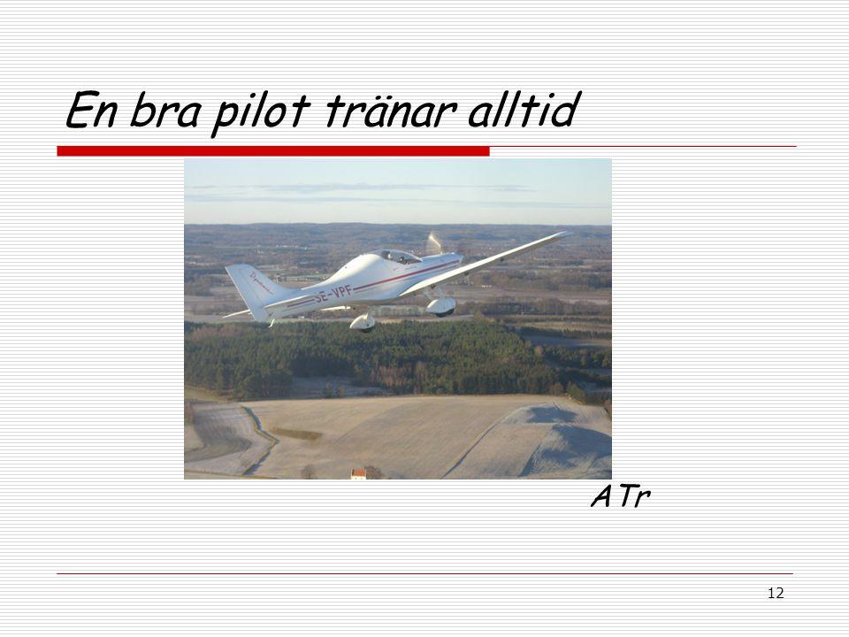 12 En bra pilot tränar alltid ATr