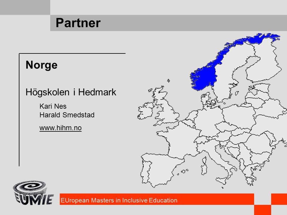 EUropean Masters in Inclusive Education Partner Norge Högskolen i Hedmark Kari Nes Harald Smedstad www.hihm.no