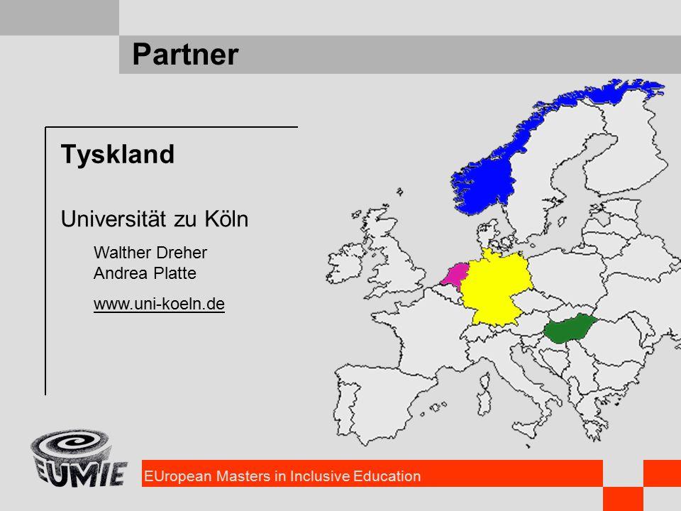 EUropean Masters in Inclusive Education Partner Tyskland Universität zu Köln Walther Dreher Andrea Platte www.uni-koeln.de