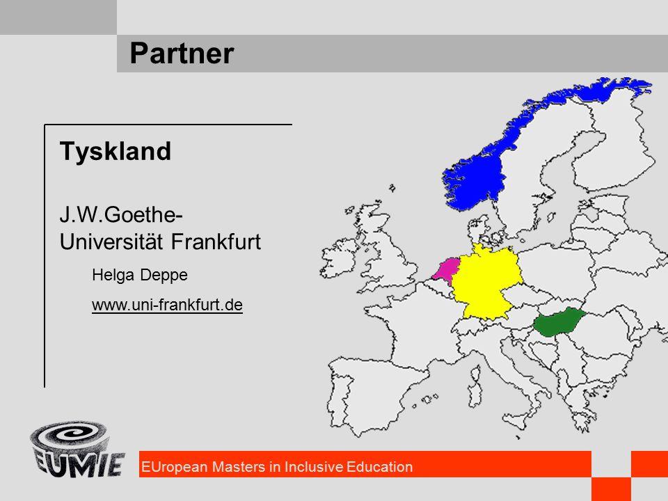 EUropean Masters in Inclusive Education Partner Tyskland J.W.Goethe- Universität Frankfurt Helga Deppe www.uni-frankfurt.de