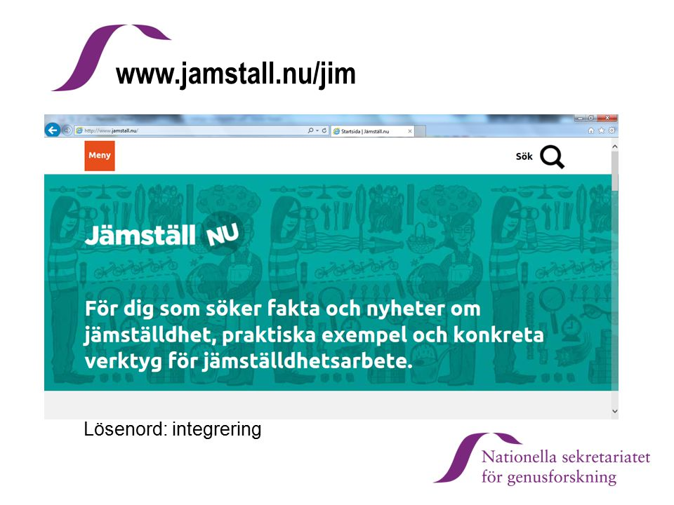 www.jamstall.nu/jim Lösenord: integrering