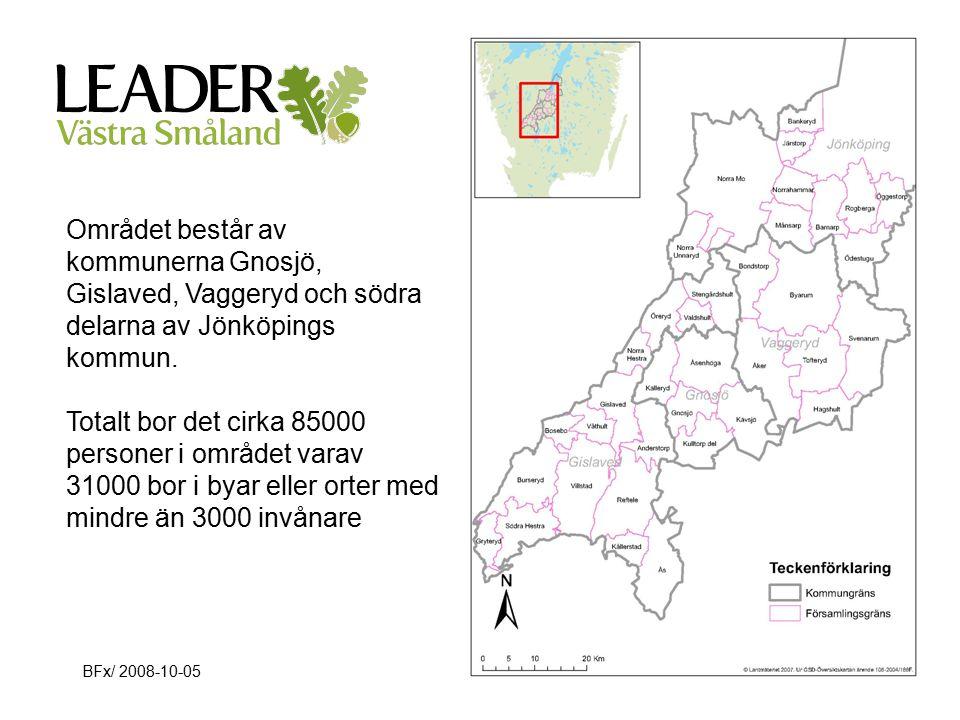 BFx/ 2008-10-05Sida 32 Område Området består av kommunerna Gnosjö, Gislaved, Vaggeryd och södra delarna av Jönköpings kommun.