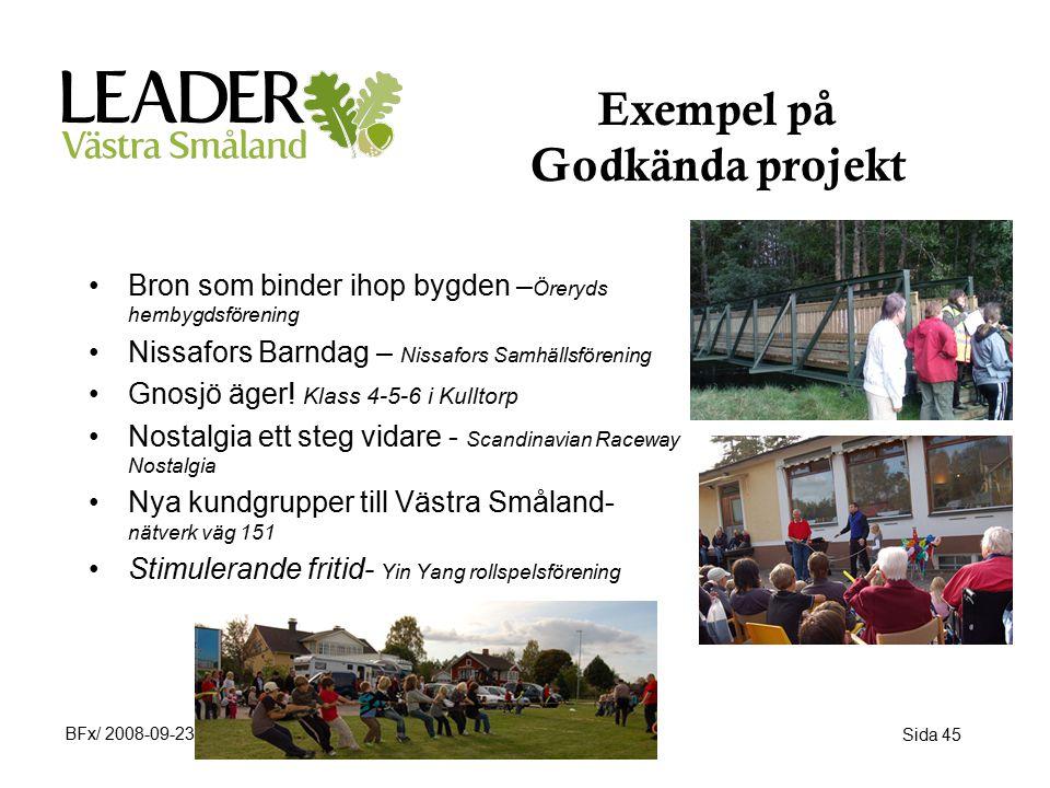 Exempel på Godkända projekt Bron som binder ihop bygden – Öreryds hembygdsförening Nissafors Barndag – Nissafors Samhällsförening Gnosjö äger.