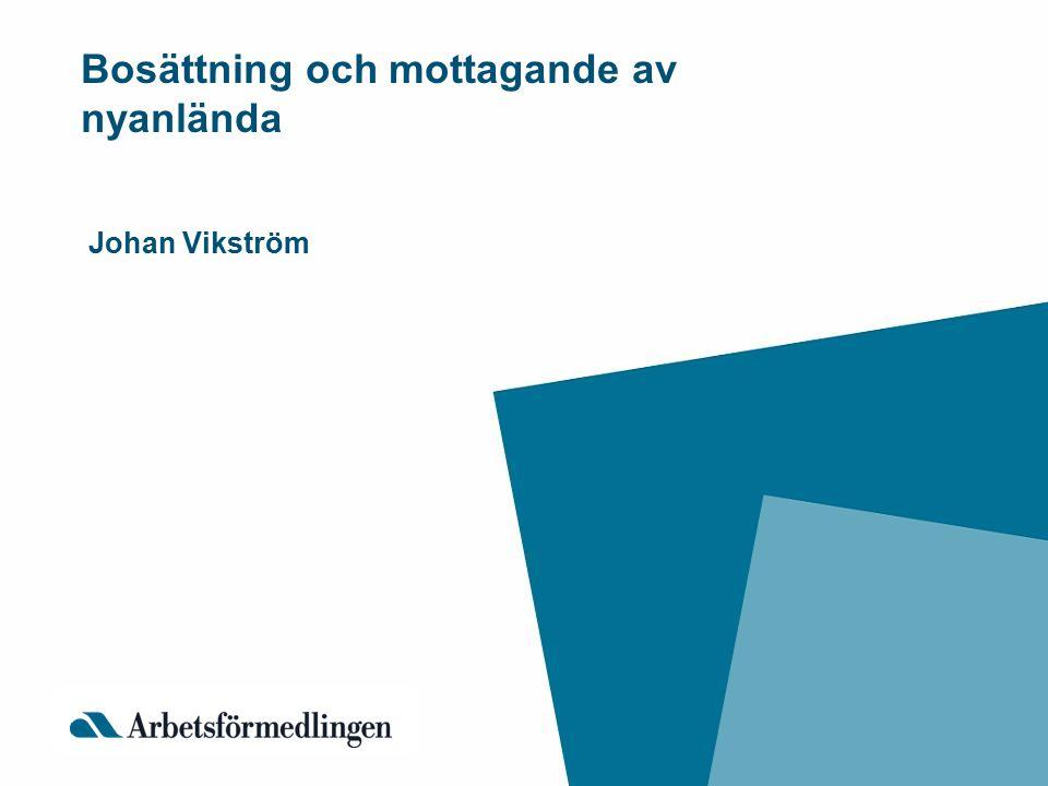 Bosättning och mottagande av nyanlända Johan Vikström