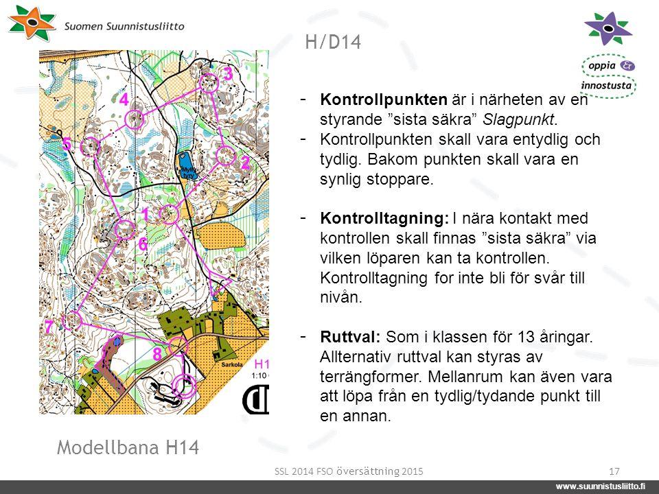 """www.suunnistusliitto.fi facebook.com/suunnistusliitto @SuunnistusSSL www.suunnistusliitto.fi H/D14 17 - Kontrollpunkten är i närheten av en styrande """""""