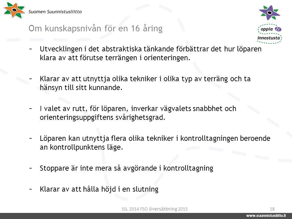 www.suunnistusliitto.fi facebook.com/suunnistusliitto @SuunnistusSSL www.suunnistusliitto.fi Om kunskapsnivån för en 16 åring - Utvecklingen i det abs
