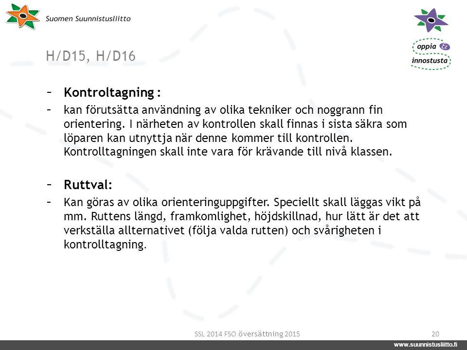 www.suunnistusliitto.fi facebook.com/suunnistusliitto @SuunnistusSSL www.suunnistusliitto.fi H/D15, H/D16 - Kontroltagning : - kan förutsätta användni