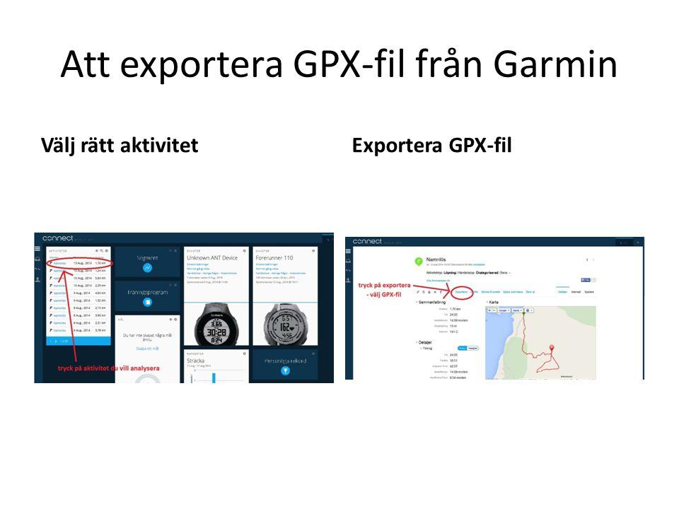 Att få kartan från QuickRoute QuickRoute Öppna programmet Öppna ny fil Leta fram rätt karta (jpg format) Leta fram rätt GPX- fil