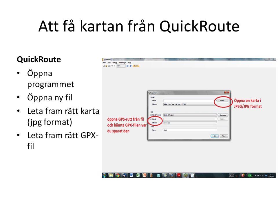 Att få kartan från QuickRoute Rätt kartfilRätt GPX-fil