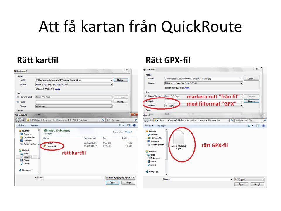 Att få kartan från QuickRoute Nu har du rutt + karta i Quickroute, men det räcker inte.
