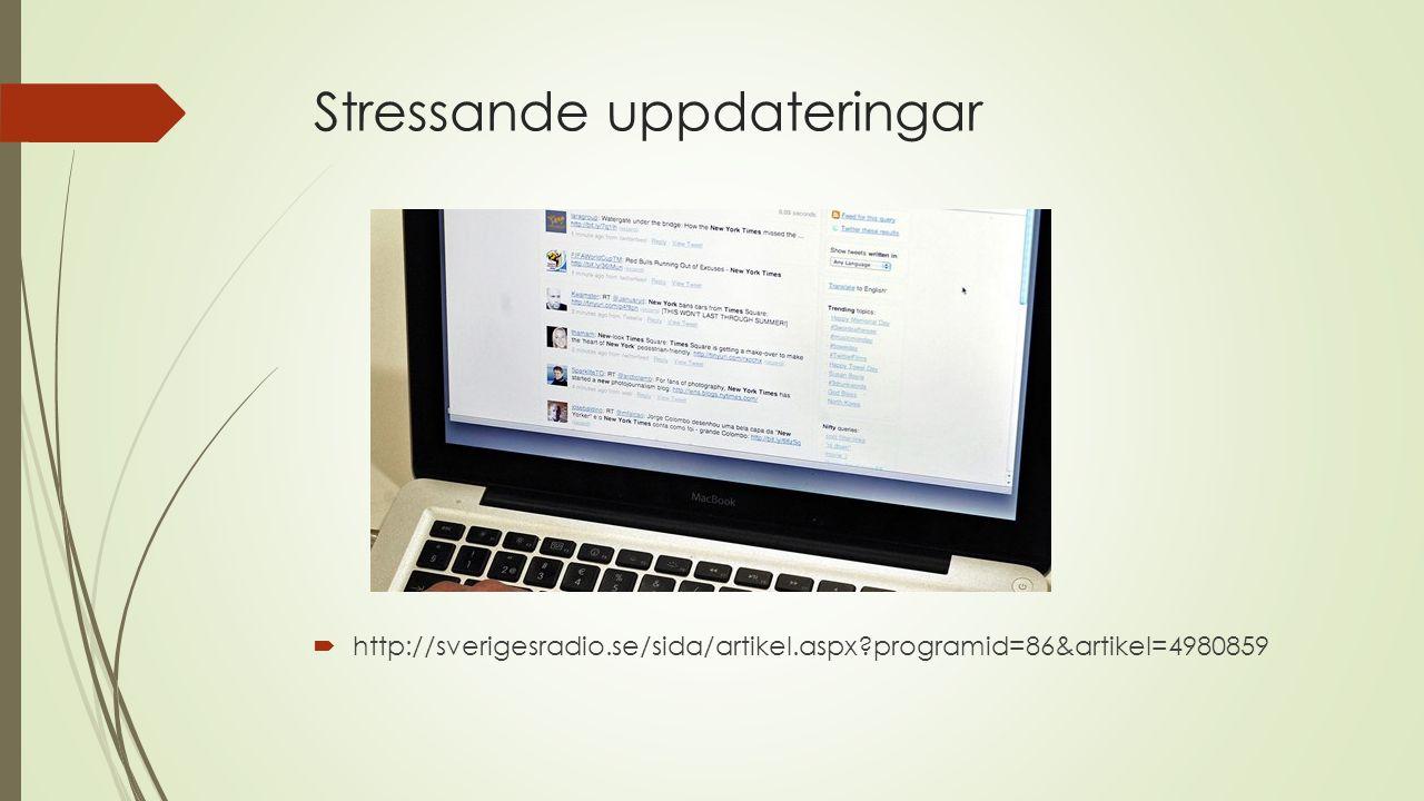 Stressande uppdateringar  http://sverigesradio.se/sida/artikel.aspx?programid=86&artikel=4980859