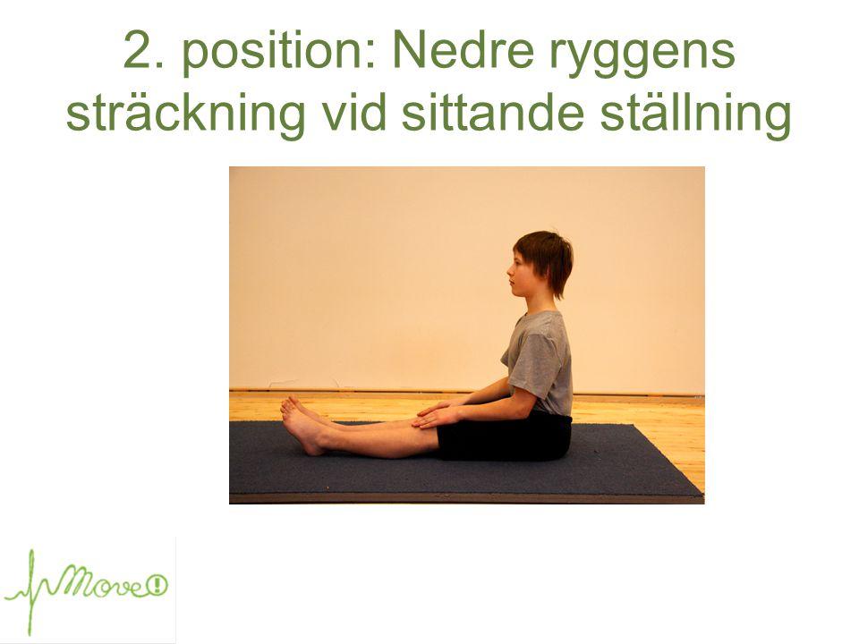 2. position: Nedre ryggens sträckning vid sittande ställning