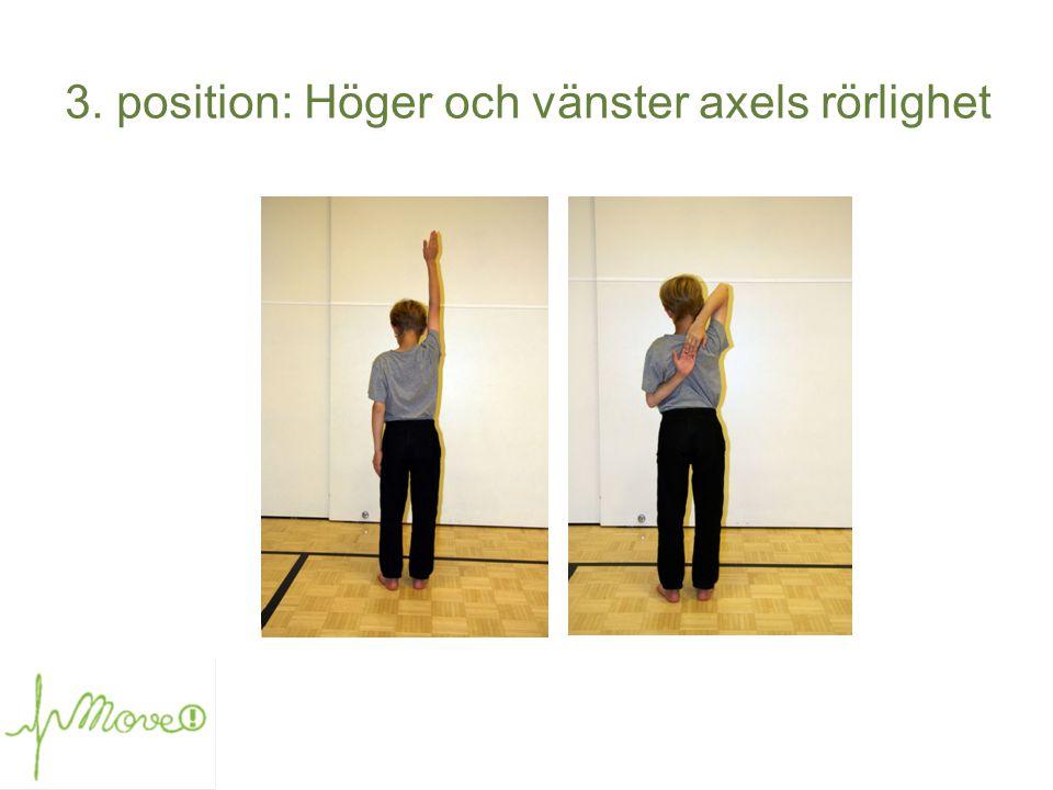3. position: Höger och vänster axels rörlighet