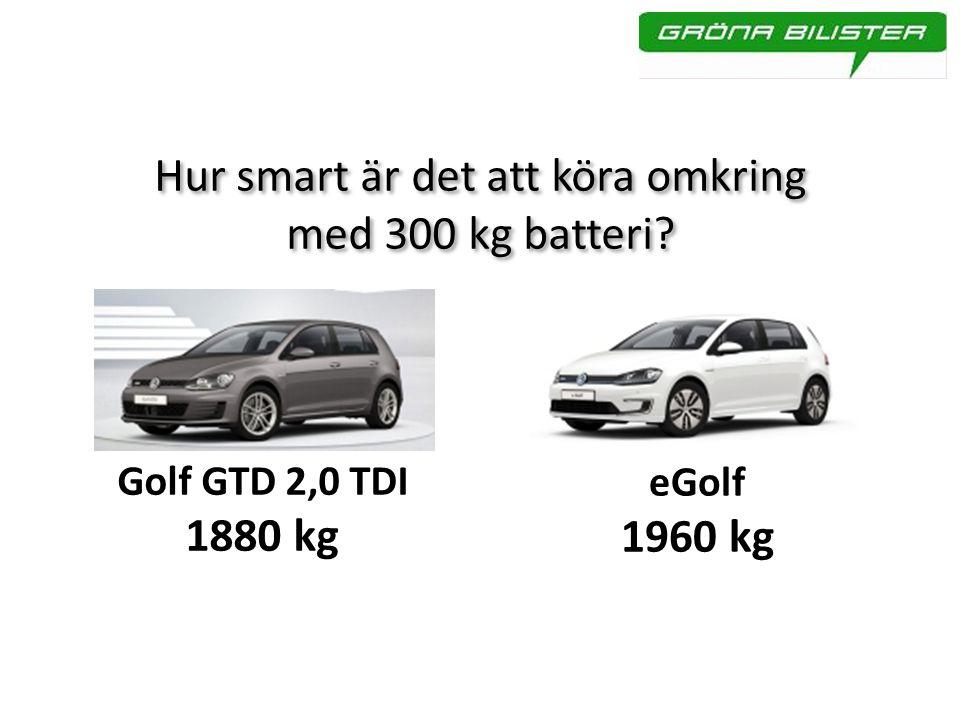 Hur smart är det att köra omkring med 300 kg batteri.