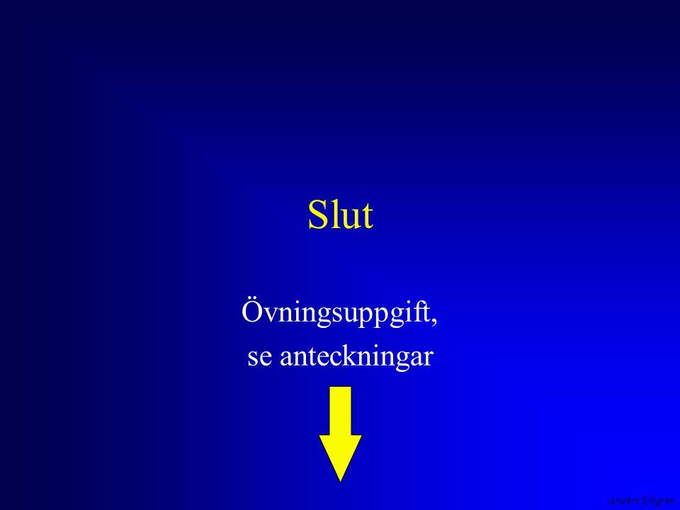 Anders Sjögren Slut Övningsuppgift, se anteckningar