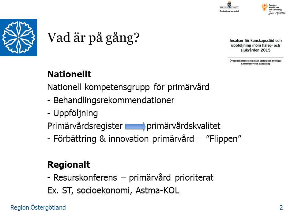 Region Östergötland Nationellt Nationell kompetensgrupp för primärvård - Behandlingsrekommendationer - Uppföljning Primärvårdsregister primärvårdskval