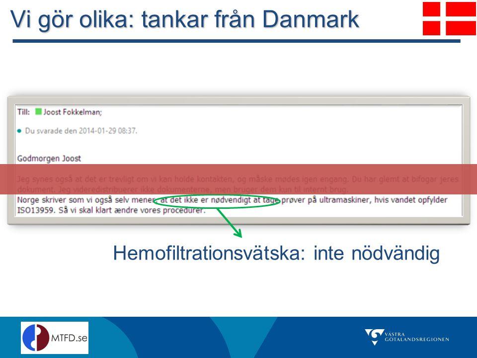 Vi gör olika: tankar från Danmark Hemofiltrationsvätska: inte nödvändig