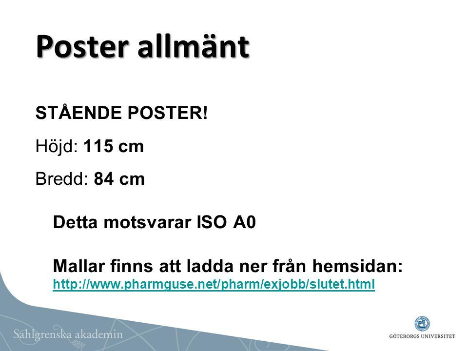 Poster allmänt STÅENDE POSTER! Höjd: 115 cm Bredd: 84 cm Detta motsvarar ISO A0 Mallar finns att ladda ner från hemsidan: http://www.pharmguse.net/pha