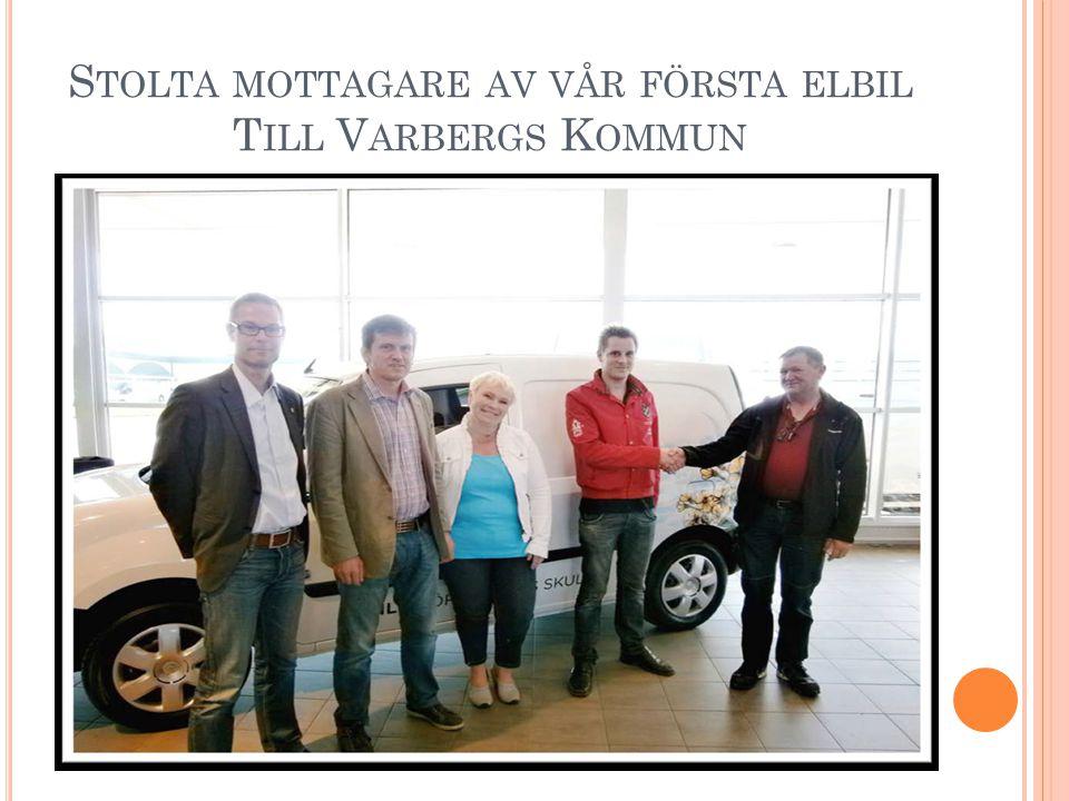 S TOLTA MOTTAGARE AV VÅR FÖRSTA ELBIL T ILL V ARBERGS K OMMUN