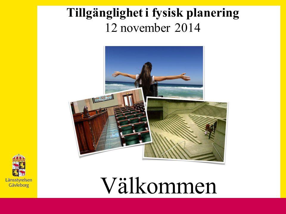 Tillgänglighet i fysisk planering 12 november 2014 Välkommen d