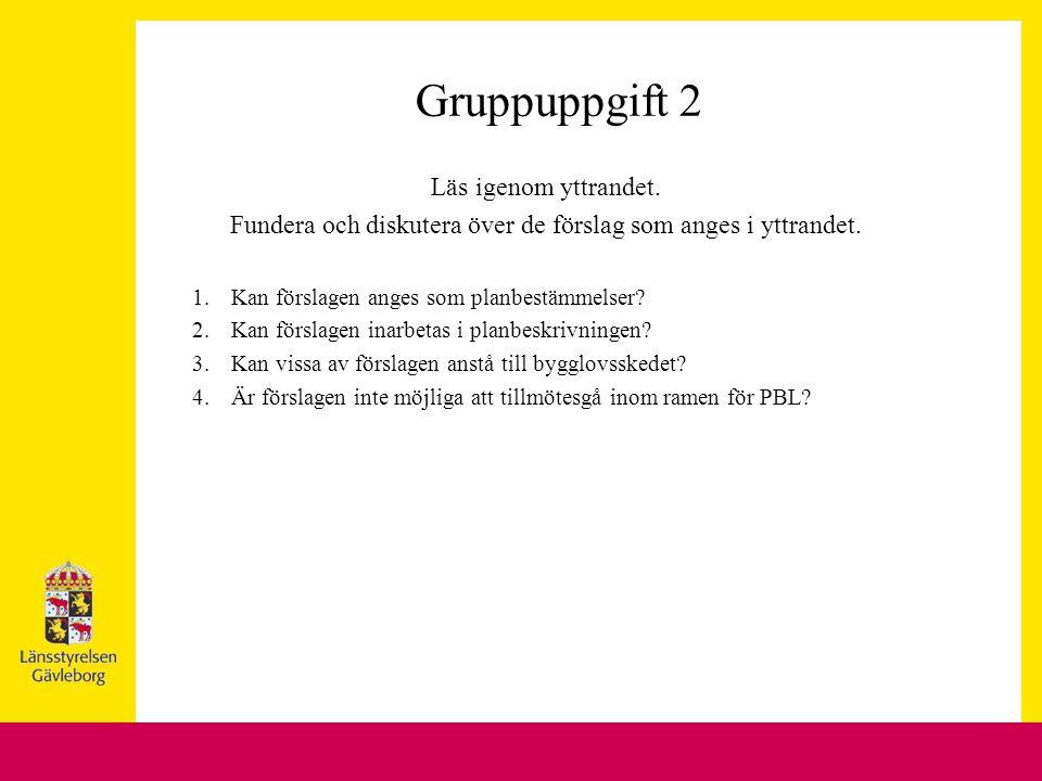 Gruppuppgift 2 Läs igenom yttrandet. Fundera och diskutera över de förslag som anges i yttrandet.