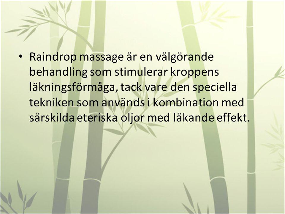 Raindrop massage är en välgörande behandling som stimulerar kroppens läkningsförmåga, tack vare den speciella tekniken som används i kombination med s