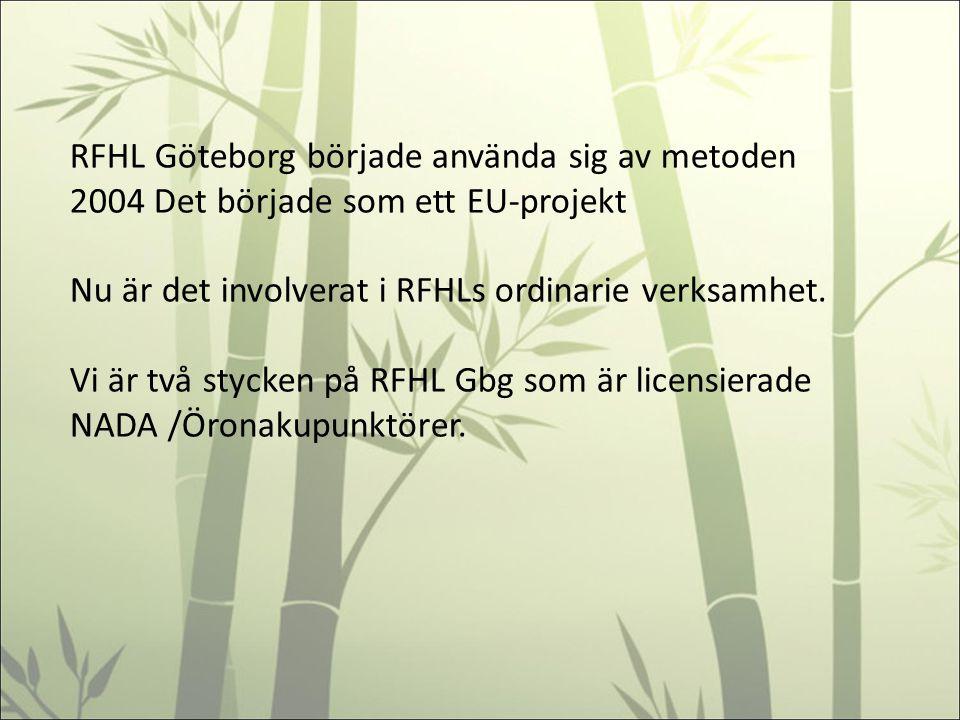 RFHL Göteborg började använda sig av metoden 2004 Det började som ett EU-projekt Nu är det involverat i RFHLs ordinarie verksamhet. Vi är två stycken