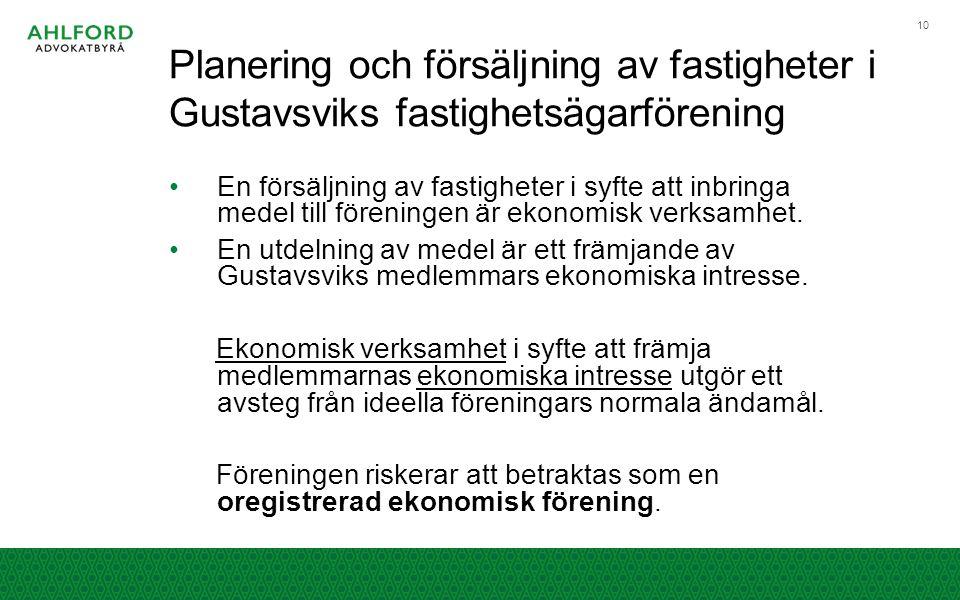 Planering och försäljning av fastigheter i Gustavsviks fastighetsägarförening En försäljning av fastigheter i syfte att inbringa medel till föreningen
