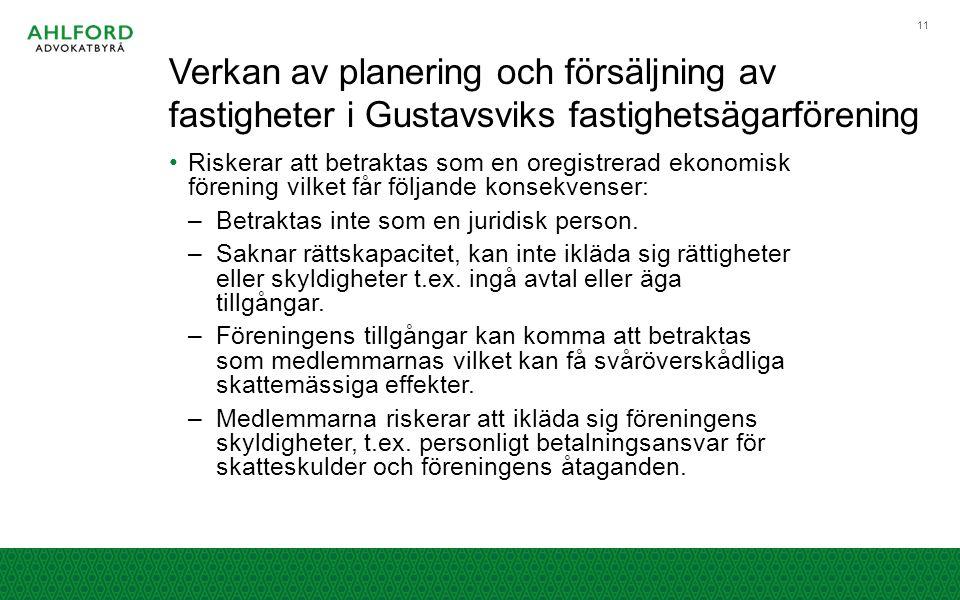 Verkan av planering och försäljning av fastigheter i Gustavsviks fastighetsägarförening Riskerar att betraktas som en oregistrerad ekonomisk förening