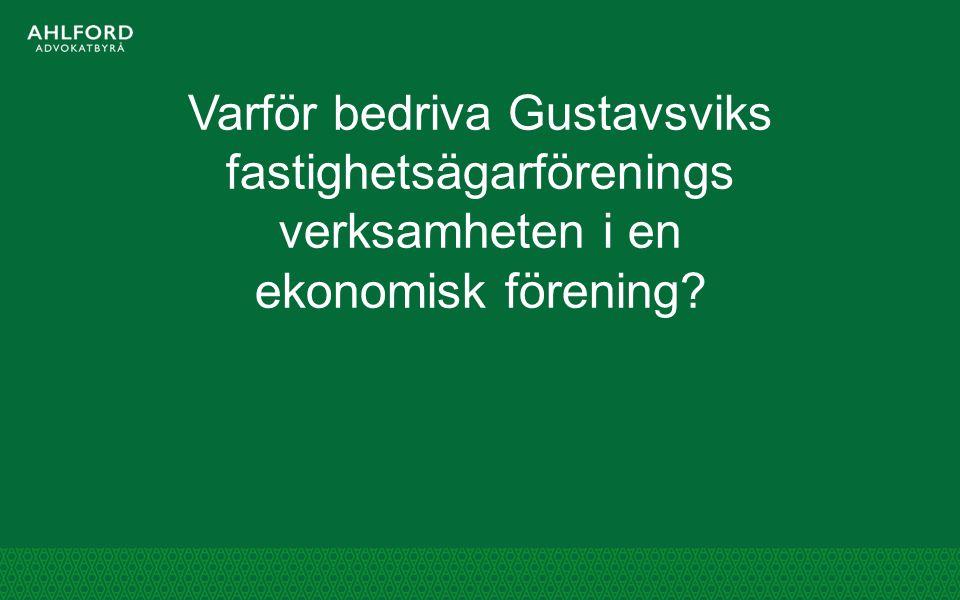 Verksamheten idag Bedrivs genom Gustavsviks fastighetsägarförening: med syfte att tillvarata medlemmarnas gemensamma intressen; genom att äga och förvalta markområden i Gustavsvik samt uppbära avgift för skötsel och vård av vägar och andra för gemensamt bruk befintliga anordningar.