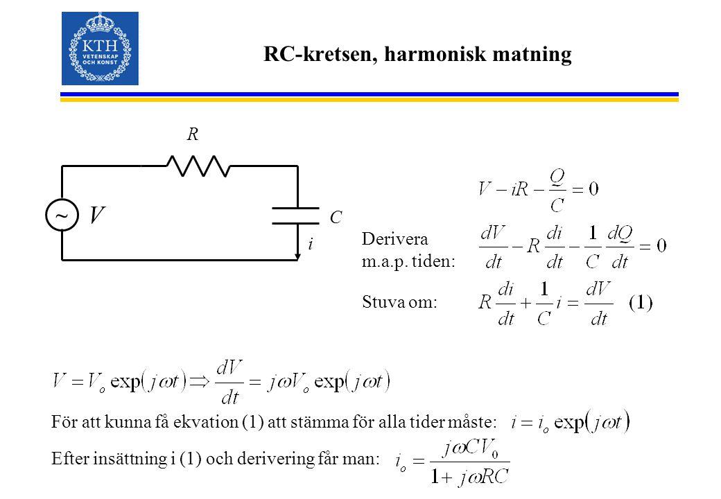 RC-kretsen, harmonisk matning C R i V ~ Derivera m.a.p.