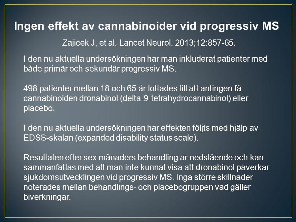 Ingen effekt av cannabinoider vid progressiv MS Zajicek J, et al. Lancet Neurol. 2013;12:857-65. I den nu aktuella undersökningen har man inkluderat p