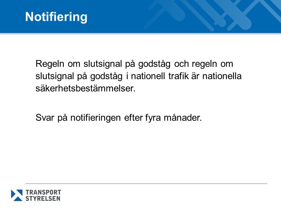 Notifiering Regeln om slutsignal på godståg och regeln om slutsignal på godståg i nationell trafik är nationella säkerhetsbestämmelser. Svar på notifi