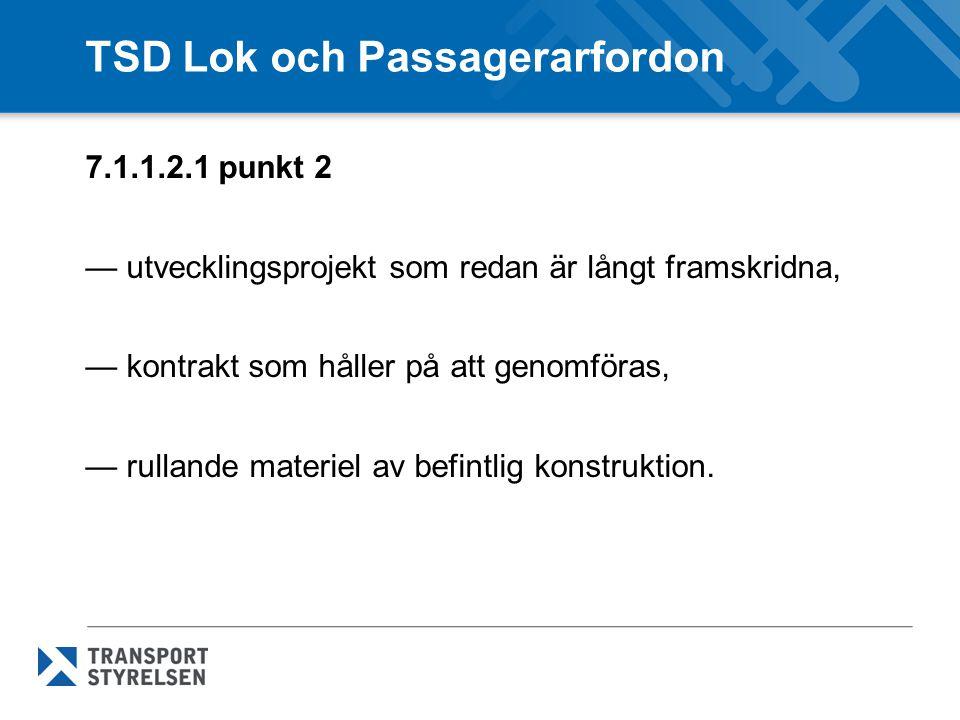 TSD Lok och Passagerarfordon 7.1.1.2.1 punkt 2 — utvecklingsprojekt som redan är långt framskridna, — kontrakt som håller på att genomföras, — rulland