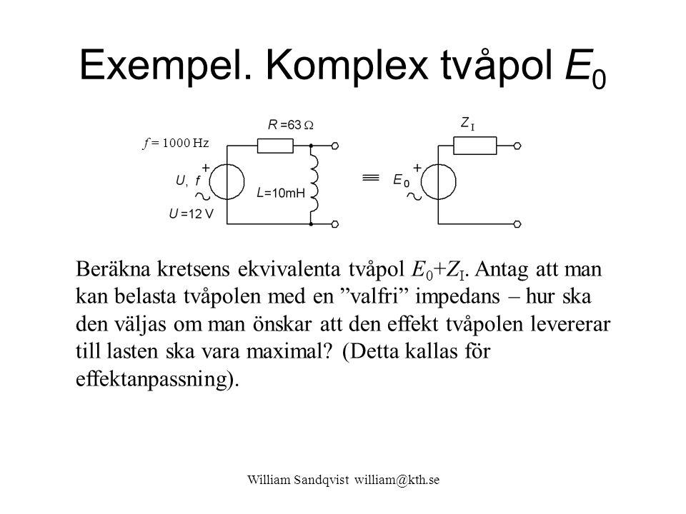 """Exempel. Komplex tvåpol E 0 Beräkna kretsens ekvivalenta tvåpol E 0 +Z I. Antag att man kan belasta tvåpolen med en """"valfri"""" impedans – hur ska den vä"""