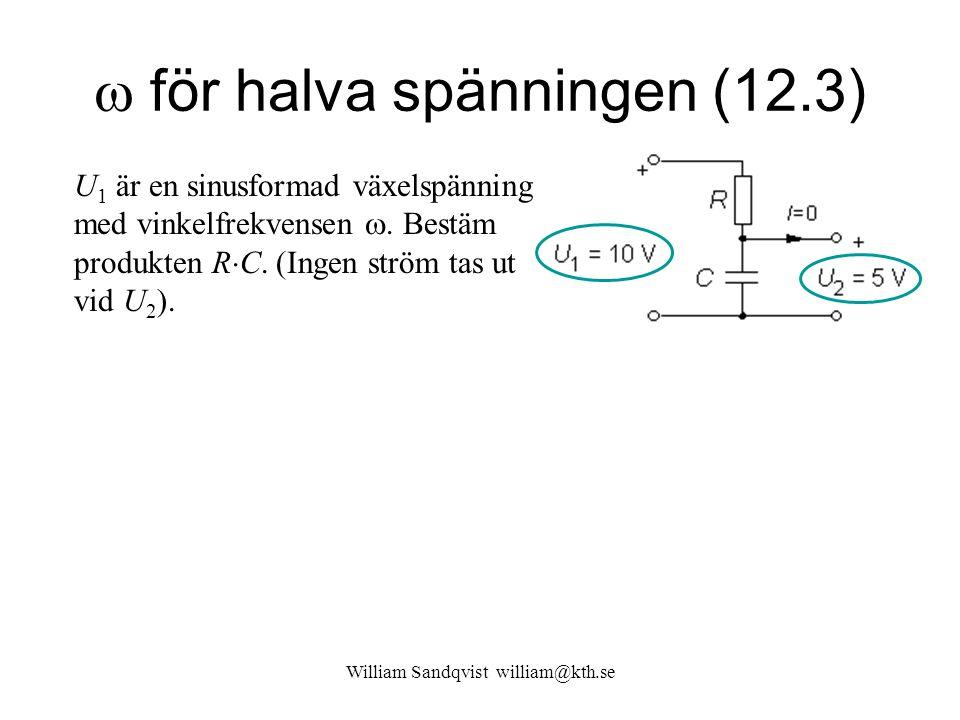  för halva spänningen (12.3) U 1 är en sinusformad växelspänning med vinkelfrekvensen . Bestäm produkten R  C. (Ingen ström tas ut vid U 2 ).