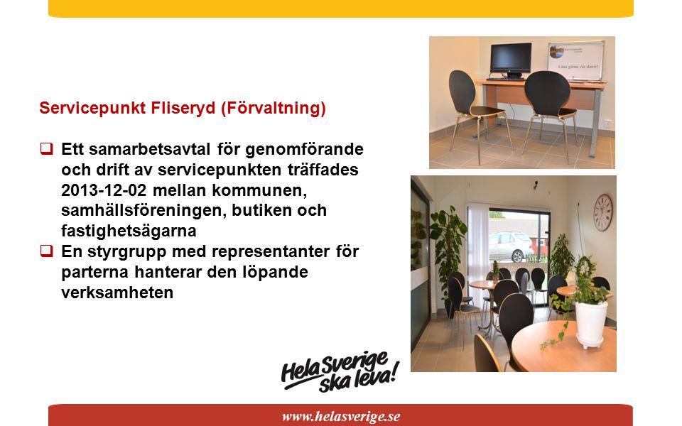www.helasverige.se Servicepunkt Fliseryd (Förvaltning)  Ett samarbetsavtal för genomförande och drift av servicepunkten träffades 2013-12-02 mellan k