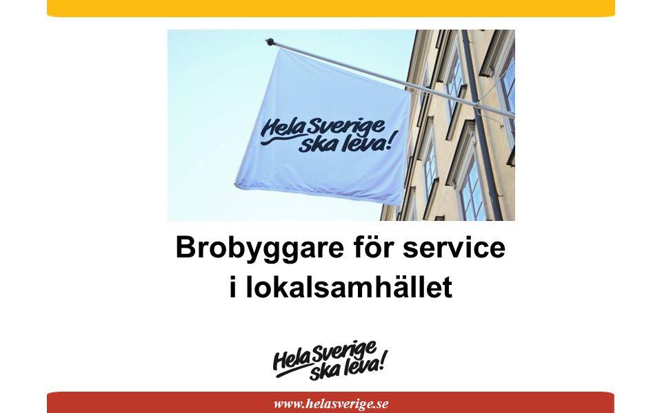 www.helasverige.se Brobyggare för service i lokalsamhället